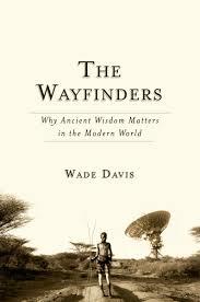 The Wayfindersby Wade Davis